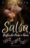 Salsa: Bailando Para o Amor (Série Ritmos Livro 1) (Portuguese Edition)