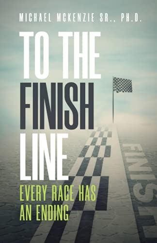 To the Finish Line: Every Race Has an Ending