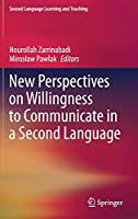 New Perspectives on Willingness to Communicate in a Second Language (Second Language Learning and Teaching)