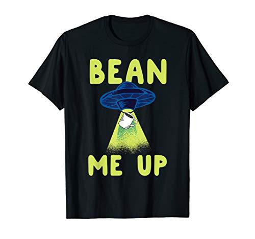 Bean Me Up! Coffee Aliens! Caffeine UFO! Space Espresso! T-Shirt