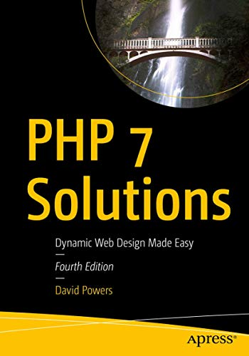 PHP 7 Solutions: Dynamic Web Des...
