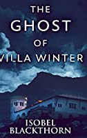 The Ghost Of Villa Winter: Clear Print Hardcover Edition