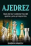 Ajedrez: Guía de los fundamentos del ajedrez para principiantes