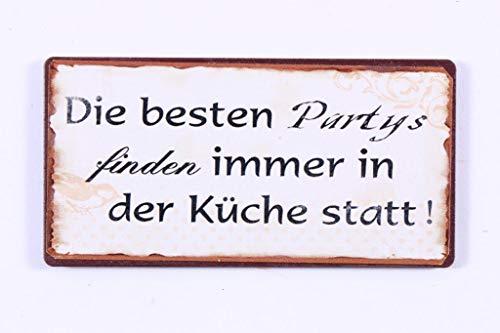 Schild - Die besten Partys finden immer in der Küche statt - Blechschild Vintage Magnet 10 cm