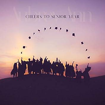 Cheers to Senior Year