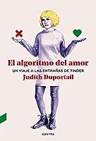 El algoritmo del amor/ The Algorithm of Love: Un viaje a las entrañas de Tinder/ A Trip to the Bowels of Tinder