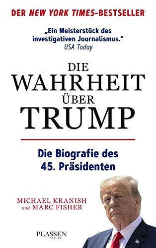 Die Wahrheit über Trump: Die Biografie des 45. Präsidenten