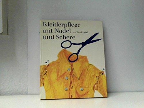 Kleiderpflege mit Nadel und Schere. Ändern, Reparieren, Pflegen. Mit Zeichnungen von Vilma von Holzschuher.