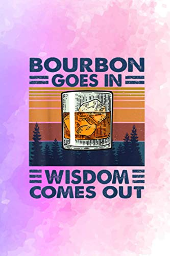 Account Information Notebook Bourbon Goes In Wisdom Comes Out Bourbon Drinking Lover: 6  x 9  size, 114 pages