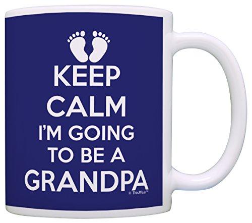 New Grandpa Keep Calm I'm Going to be a Grandpa Expecting Grandpa Coffee Mug Tea Cup Blue