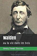 Walden - Ou la vie dans les bois de Henry David Thoreau