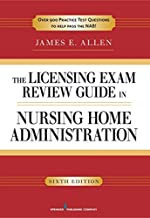 Best The Licensing Exam Review Guide in Nursing Home Administration, 6th Edition Review