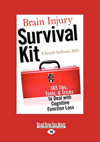 Brain Injury Survival Kit: 365 Tips, Tools, & Tricks to Deal with Cognitive Function Loss: 365 Tips, Tools, & Tricks to Deal with Cognitive Function Loss (Easyread Large Edition)
