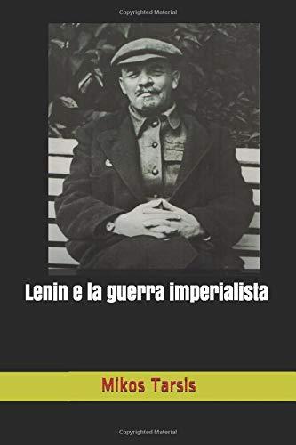 Lenin e la guerra imperialista (socialismo) (Italian Edition)