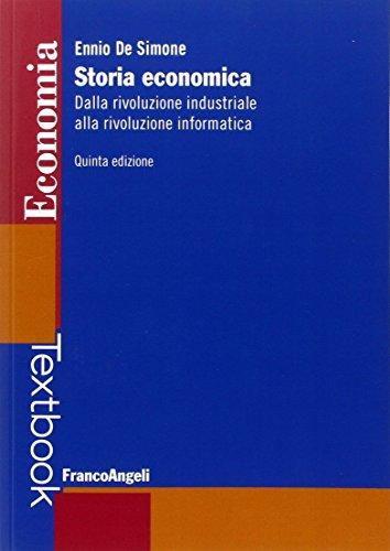 Storia economica. Dalla rivoluzione industriale alla rivoluzione informatica