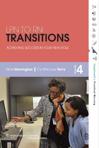 LPN to RN Transitions: Achieving Success in Your New Role by Harrington EdD MSN RN, Nicki, Terry RN MSN CCRN, Cynthia [LWW, 2012] (Paperback) 4th Edition [Paperback]
