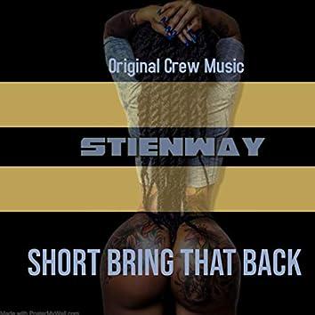 Shorty Bring That Back