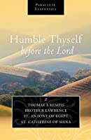 Humble Thyself Before the Lord (Paraclete Essentials)