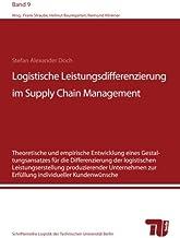 Logistische Leistungsdifferenzierung im Supply Chain Management (German Edition)