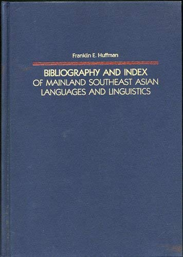 Compare Textbook Prices for Bibliography and Index of Mainland Southeast Asian Languages and Linguistics Yale Language Series 1st Edition ISBN 9780300036794 by Huffman, Franklin E.