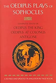 The Oedipus Plays of Sophocles: Oedipus the King, Oedipus at Colonus & Antigone