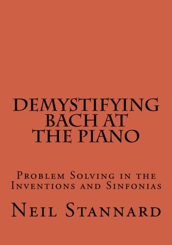 Demystifying Bach at the Piano: Problem Solving in the Inventions and Sinfonias