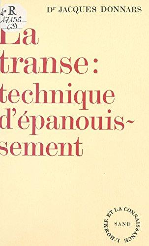 La Transe : technique d'épanouissement (Recherches) (French Edition)