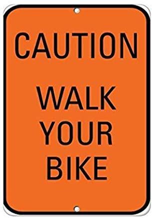 Wendana Voorzichtigheid Loop uw fiets Verkeersbord Aluminium Metalen Waarschuwingsborden Grappige Private Property Signs Home Yard Gate Kennisgeving Teken 8