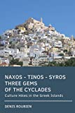 Naxos - Tinos - Syros. Three gems of the Cyclades: Culture Hikes in the Greek Islands