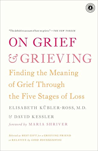 On Grief and Grieving: Finding the Meaning of Grief Through the Five Stages of Loss : Finding the Meaning of Grief Through the Five Stages of Loss(Paperback) - 2014 Edition