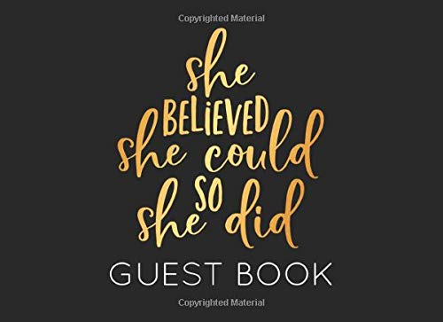 She Believed She Could So She Did Guest Book: Black and Gold Graduation Blank Guest Book to Sign In for family and friends