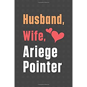 Husband, Wife, Ariege Pointer: For Ariege Pointer Dog Fans 12