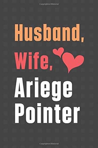 Husband, Wife, Ariege Pointer: For Ariege Pointer Dog Fans 1