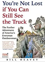 The Further Adventures of America's Everyman Outdoorsman You're Not Lost if You Can Still See the Truck (Hardback) - Common
