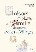 Trésors des noms de famille, des noms de villes et de villages de Jacques Cellard