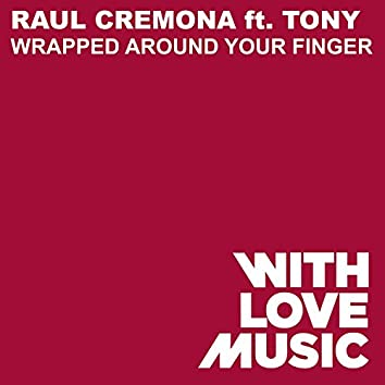 Wrapped Around Your Finger (feat. Tony)