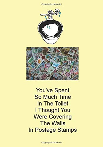 You've Spent So Much Time In The Toilet I Thought You Were...