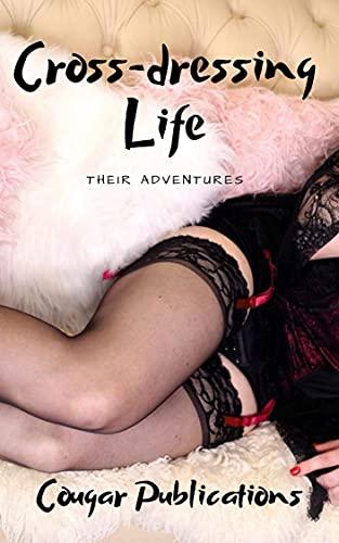 Cross-dressing Life: Their Adventures