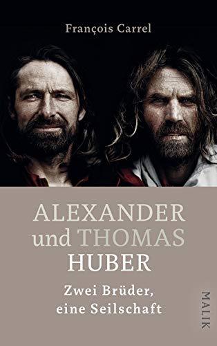 Alexander und Thomas Huber: Zwei...