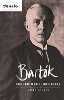 Bartok: Concerto for Orchestra (Cambridge Music Handbooks) by David Cooper(1996-05-31)