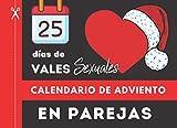 Calendario de Adviento en Parejas 25 dias de vales sexuales: para Navidad o San Valentín en pareja novio o novia | Calendario de adviento para ... para parejas | 20,96x15,24cm | IDEA DE REGAL0