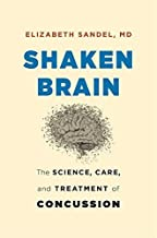 Shaken Brain: The Science, Care, and Treatment of Concussion (English Edition)