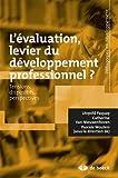 L'évaluation, levier du developpement professionnel ?: Tensions, dispositifs, perspectives nouvelles (2010)