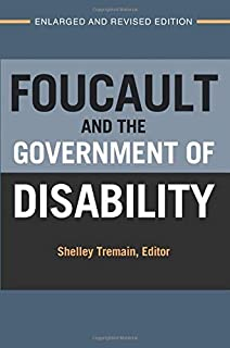 Foucault and the Government of Disability (Corporealities: Discourses Of Disability) by Shelley Lynn Tremain(2015-06-02)
