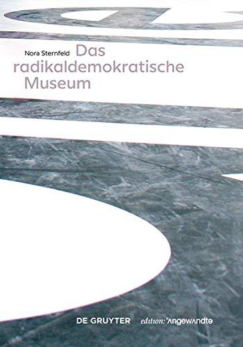 Das radikaldemokratische Museum (Edition Angewandte)