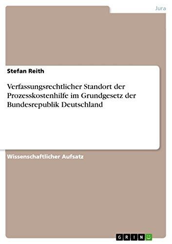 Verfassungsrechtlicher Standort der Prozesskostenhilfe im Grundgesetz der Bundesrepublik Deutschland