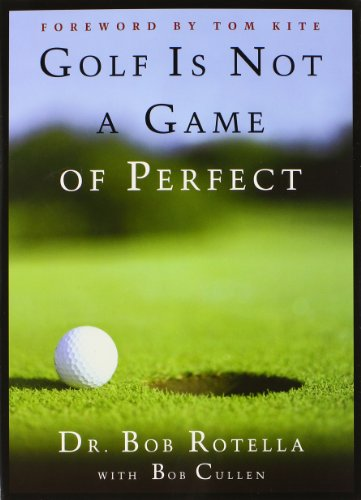Compare Textbook Prices for Golf is Not a Game of Perfect 1st Edition Edition ISBN 9780684803647 by Rotella, Dr. Bob