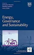 Energy, Governance and Sustainability (The IUCN Academy of Environmental Law series)