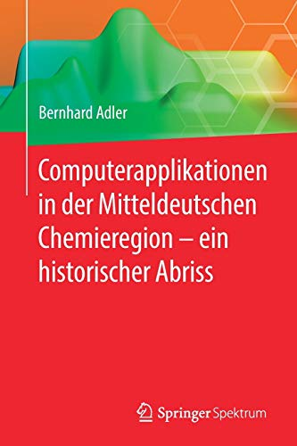 Computerapplikationen in der Mitteldeutschen Chemieregion – ein historischer Abriss
