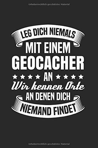 Leg Dich Niemals Mit Einem Geocacher An: Din A5 Kariertes Heft (Kariert) Für Geocacher | Notizbuch Tagebuch Planer Geocaching | Notiz Buch Geschenk Geocache Cache Gps Notebook